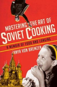 Book cover: Mastering the art of Soviet cooking
