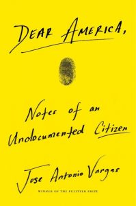 The book cover of Dear America: Notes of an undocumented citizen